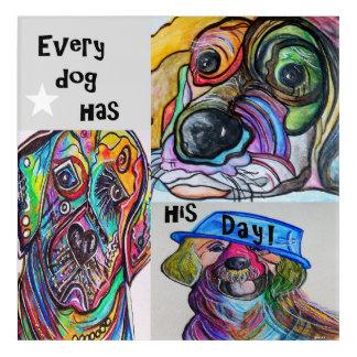 Every Dog Has His Day Acrylic Wall Art