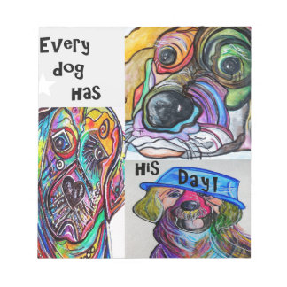 Every Dog Has his Day Notepad