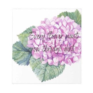 Every flower must grow through dirt notepad