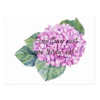 Every flower must grow through dirt postcard