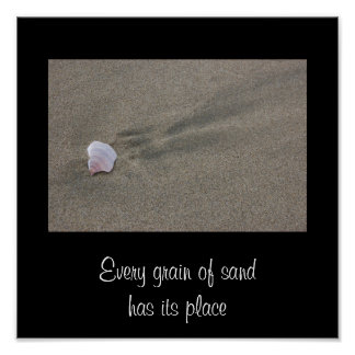 Every grain of sand has its place poster