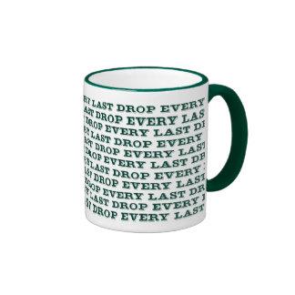Every Last Drop Ringer Coffee Mug