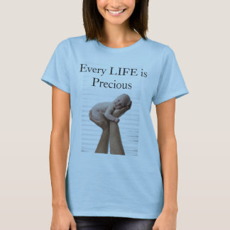 Every LIFE is Precious T-Shirt
