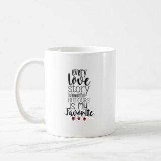 Every love story is beautiful Modern typography Coffee Mug