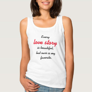 Every love story is beautiful basic tank top