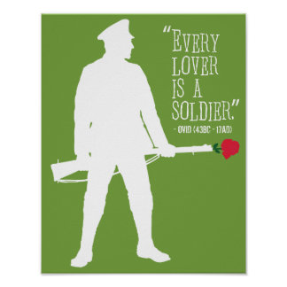 'Every lover is a soldier' quote poster