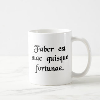 Every man is the artisan of his own fortune. mugs