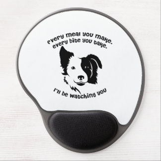 Every meal you make Border Collie Gel Mouse Pad