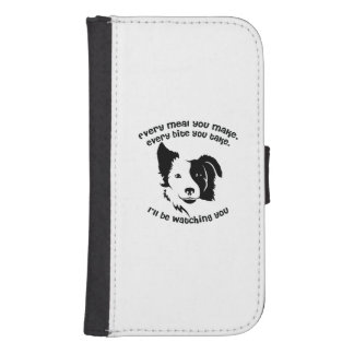 Every meal you make Border Collie Samsung S4 Wallet Case