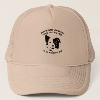 Every meal you make Border Collie Trucker Hat