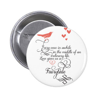 Every once in awhile in an ordinary life. 6 cm round badge