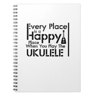 Every Place is a Happy Ukulele Uke Music Lover Notebook
