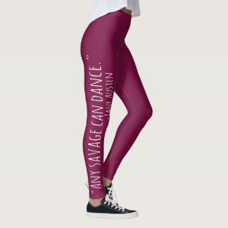 """""""Every savage can dance"""" Jane Austen Quote Leggings"""