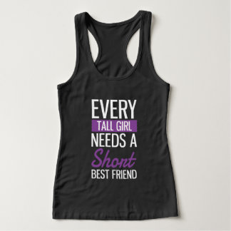 Every Tall Girl Needs A Short Best Friend Singlet
