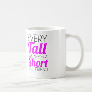 every tall girl short best friend coffee mug
