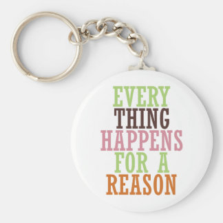 Every Thing Happens For A Reason Key Ring