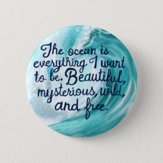 Every thing I want to be- wave 6 Cm Round Badge