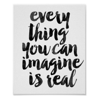 Every Thing You Can Imagine Is Real Poster