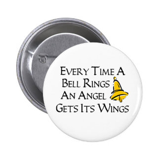 Every Time a Bell Rings 6 Cm Round Badge