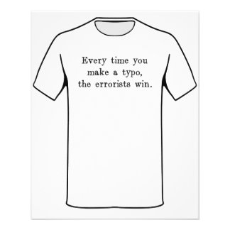 Every Time You Make a Typo The Errorists Win 11.5 Cm X 14 Cm Flyer