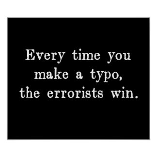 Every Time You Make a Typo The Errorists Win Poster