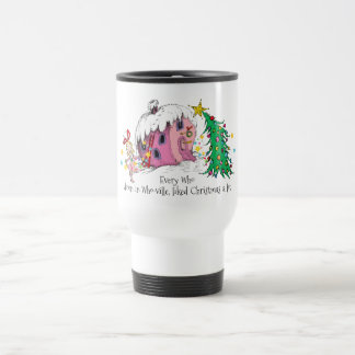 Every Who in Who-ville, liked Christmas a lot. Travel Mug