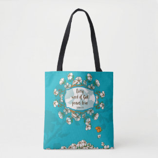 Every word of God proves true Proverbs 30:5a Tote Bag