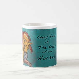 Every Year is The Year of the Horse Coffee Mug