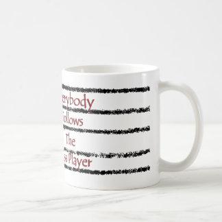 Everybody Follows the Bass Player Coffee Mug