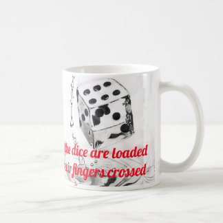 Everybody knows that the dice are loaded Lyric 2 Coffee Mug