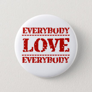 Everybody Love Everybody 6 Cm Round Badge