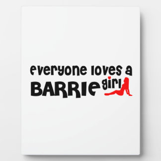 Everybody loves a Barrie Girl Plaque