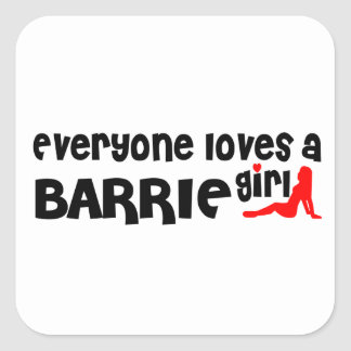Everybody loves a Barrie Girl Square Sticker
