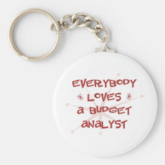 Everybody Loves A Budget Analyst Key Chains