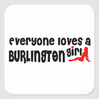 Everybody loves a Burlington Girl Square Sticker