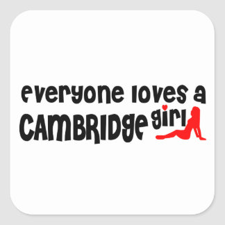 Everybody loves a Cambridge Girl Square Sticker
