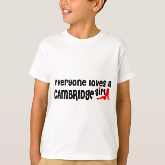 Everybody loves a Cambridge Girl T-Shirt