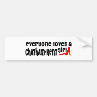 Everybody loves a Chatham-Kent Girl Bumper Sticker