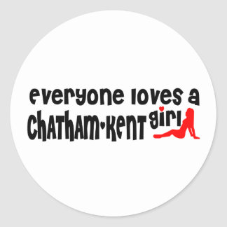 Everybody loves a Chatham-Kent Girl Classic Round Sticker