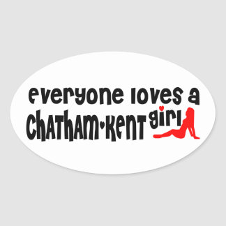 Everybody loves a Chatham-Kent Girl Oval Sticker
