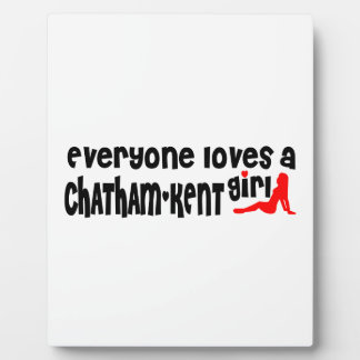 Everybody loves a Chatham-Kent Girl Plaque