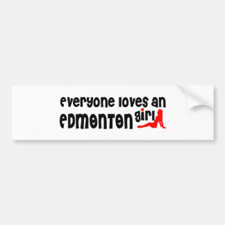Everybody loves a Edmonton Girl Bumper Sticker