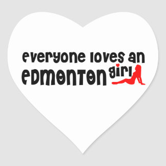 Everybody loves a Edmonton Girl Heart Sticker