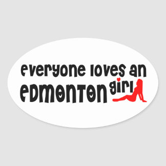 Everybody loves a Edmonton Girl Oval Sticker
