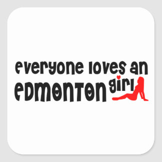 Everybody loves a Edmonton Girl Square Sticker