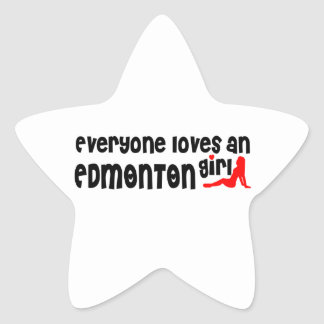 Everybody loves a Edmonton Girl Star Sticker