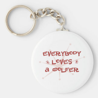 Everybody Loves A Golfer Key Ring