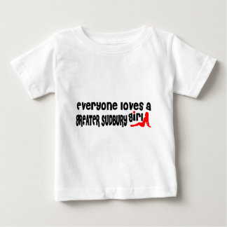 Everybody loves a Greater Sudbury Girl Baby T-Shirt