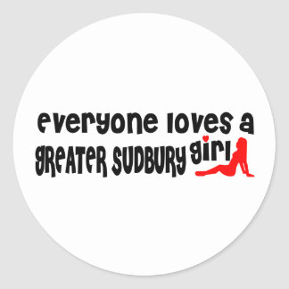 Everybody loves a Greater Sudbury Girl Classic Round Sticker