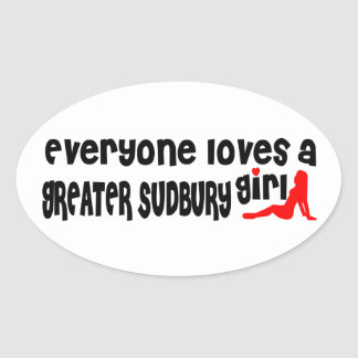 Everybody loves a Greater Sudbury Girl Oval Sticker
